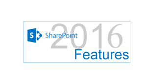 New Features in SharePoint 2016