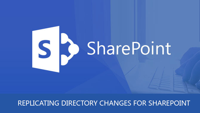 Replication directory changes for SharePoint
